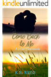 Come Back to Me (Wilson Creek Book 1)