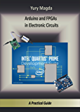 Arduino and FPGAs in Electronic Circuits: A Practical Guide (English Edition)