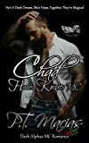 Chad: Hades Knights MC, (Dark Alphas MC Romance): He's A Dark Dream, She's Hope, Together, They're Magical! (NorCal Chapter Book 6)