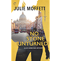 No Stone Unturned: A Lexi Carmichael Mystery, Book Eleven