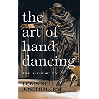 The Art of Hand Dancing: that Saved My Life book cover