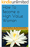 How To Become a High Value Woman