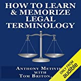 How to Learn & Memorize Legal Terminology: ...Using a Memory Palace Specifically Designed for Memorizing the Law & its Precedents