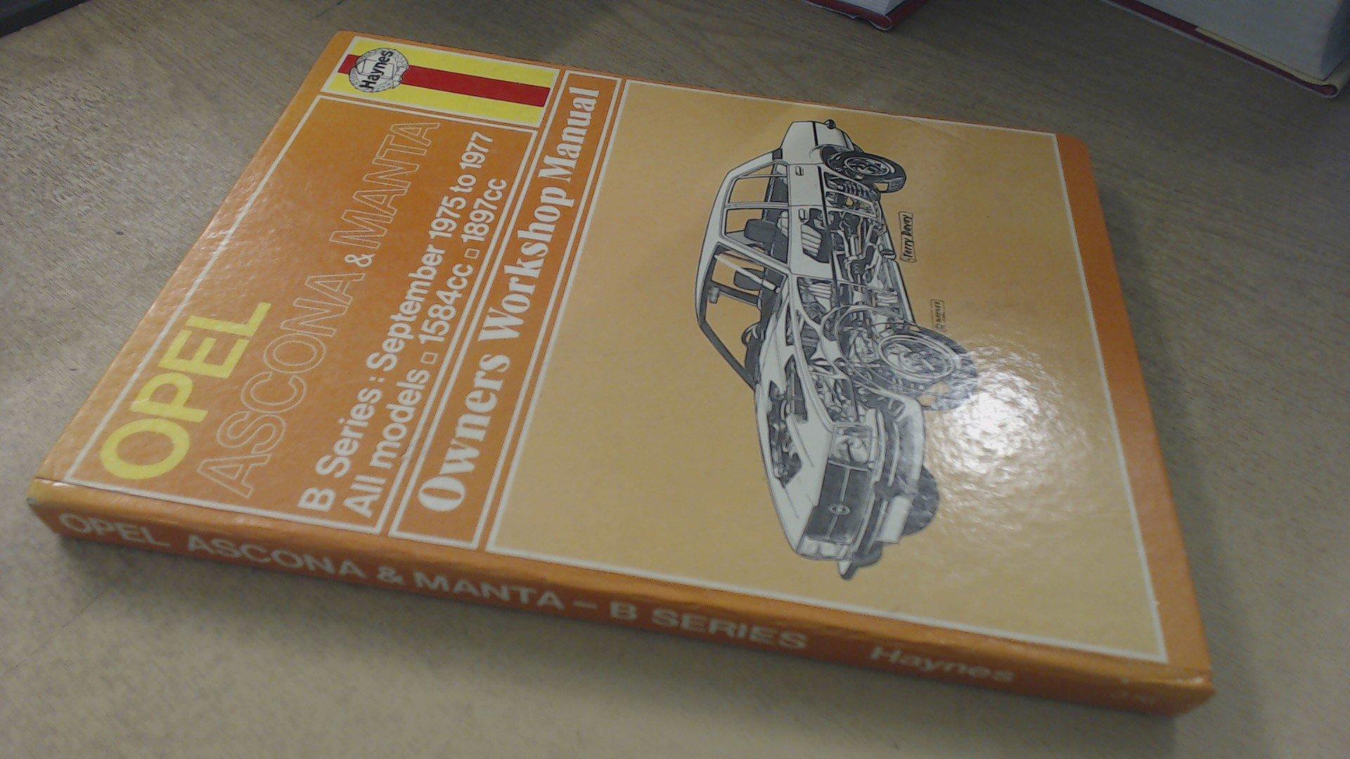 opel ascona and manta owner s workshop manual j h haynes marcus rh amazon com Buick Opel 1900 Opel Combo