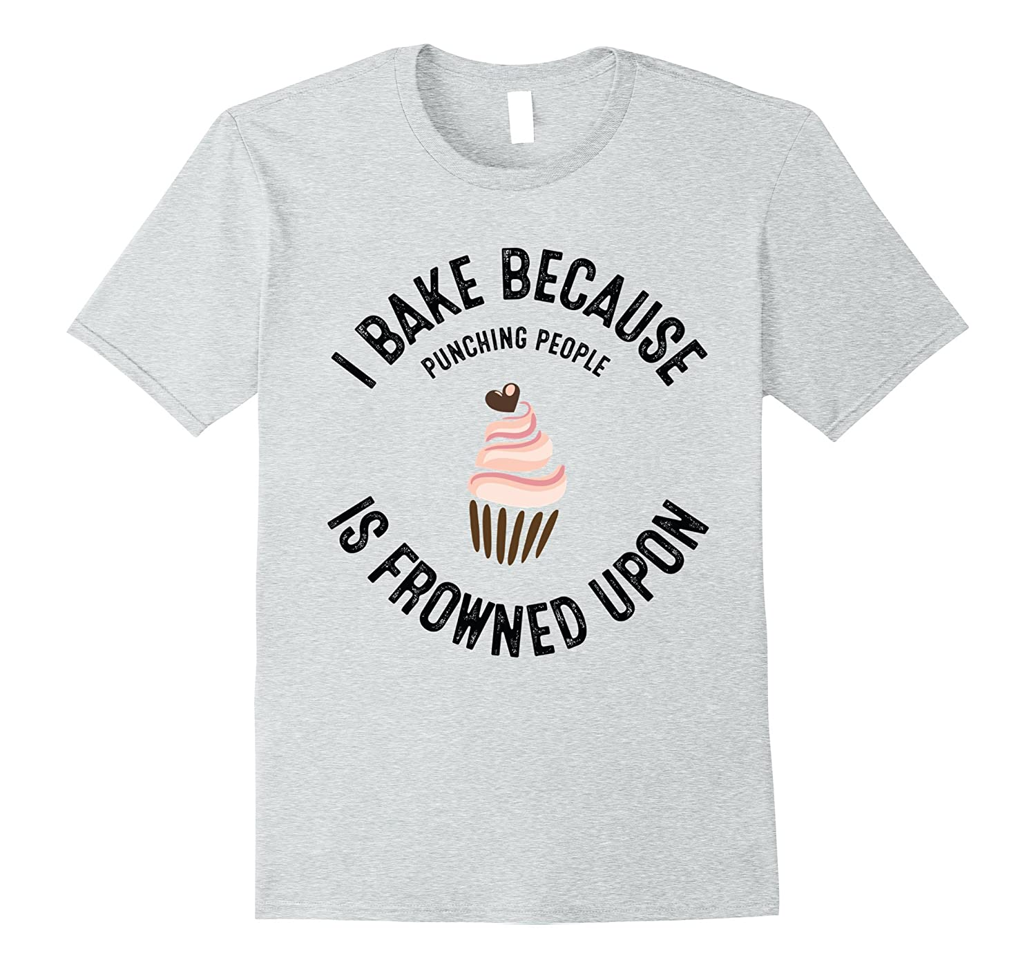 T-Shirts With Funny Sayings I Bake With Cupcake Pink-PL