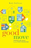 Good Move: Strategy and Advice for Your Family's Relocation