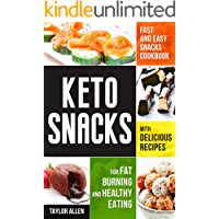 Keto Snacks: Fast and Easy Snacks Cookbook with Delicious Recipes for Fat Burning and Healthy Eating (English Edition)