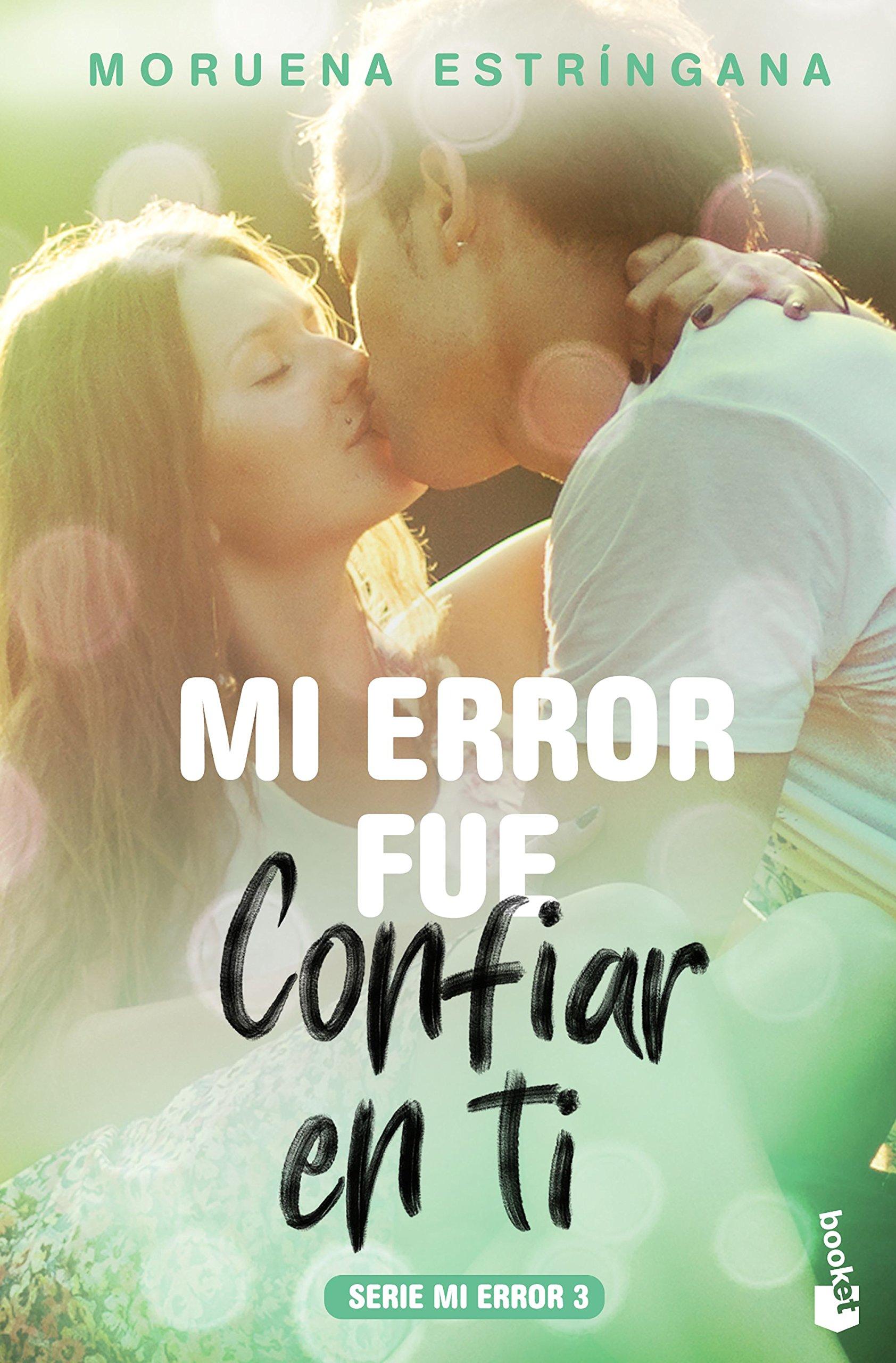 Mi error fue confiar en ti: Serie Mi error 3 Bestseller: Amazon.es: Moruena Estríngana: Libros