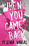 When You Came Back (Matters of the Heart Book 1)