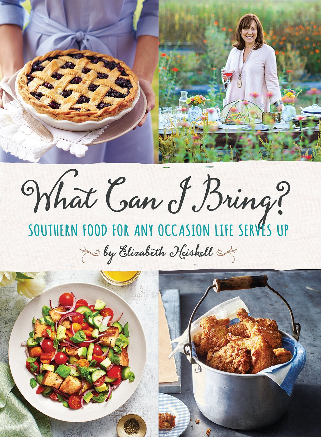 What Can I Bring?: Southern Food for Any Occasion Life Serves Up by Southern Living