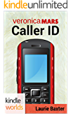 Veronica Mars - the TV series: Caller ID (Kindle Worlds Novella)