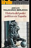 Historia del poder político en España (ENSAYO Y BIOGRAFÍA)