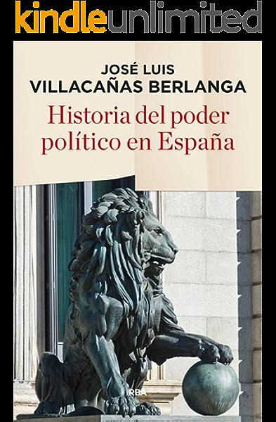 Historia del poder político en España (ENSAYO Y BIOGRAFÍA) eBook: Villacañas Berlanga, José Luis: Amazon.es: Tienda Kindle