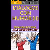 DIÁLOGOS CON HUMOR (II): (GRAN SELECCIÓN)