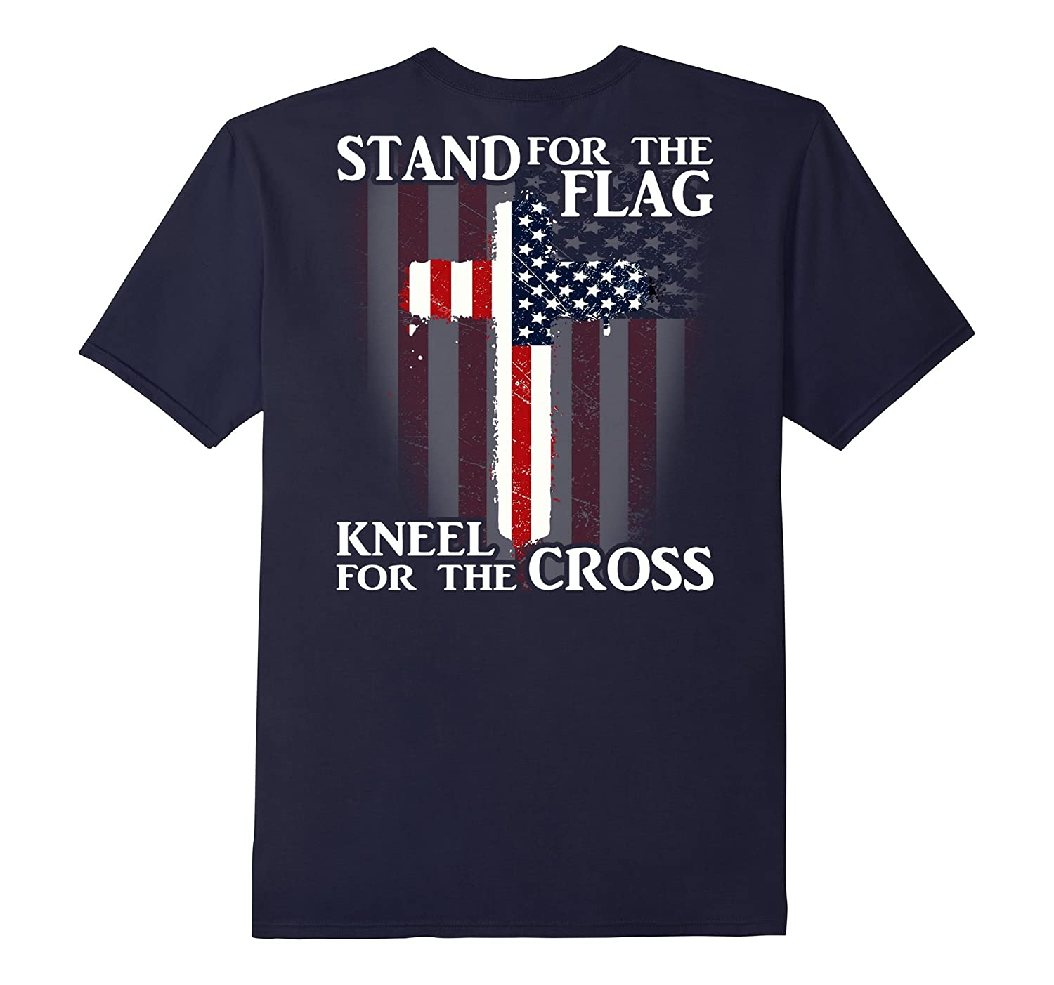 I Stand For The Flag Kneel For The Cross Patriotic T-Shirt-RT