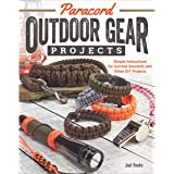 Paracord Outdoor Gear Projects: Simple Instructions for Survival Bracelets and Other DIY Projects