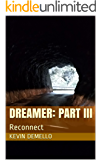 Dreamer: Part III: Reconnect