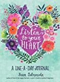 Listen to Your Heart : A Line-a-Day Journal