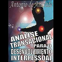 Análise Transacional para o Desenvolvimento Interpessoal
