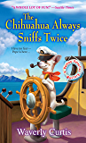 The Chihuahua Always Sniffs Twice (Barking Detective Mysteries Book 4)