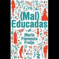 (Mal) Educadas (Fuera de colección) (Spanish Edition)