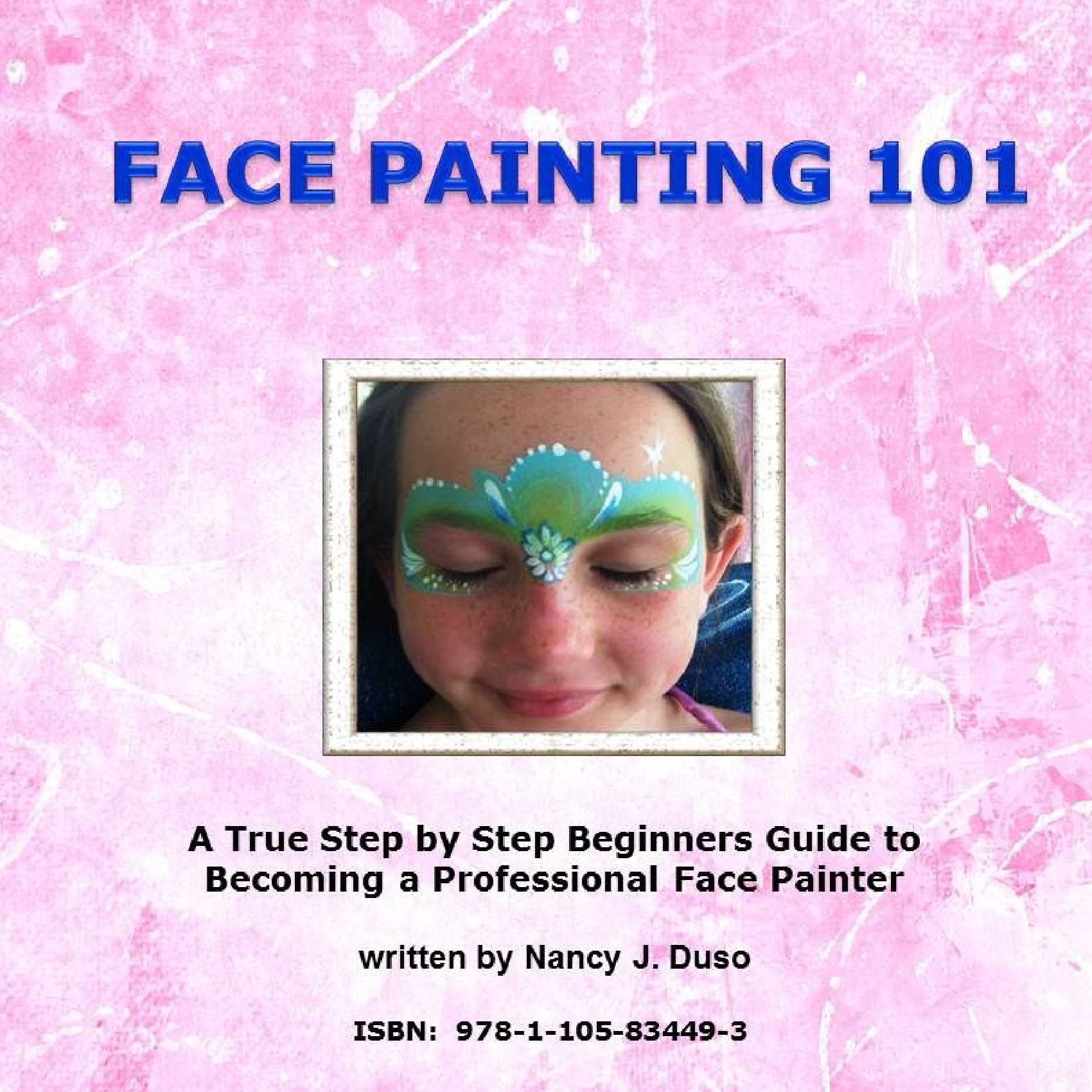 Face Painting 101 A True Step By Step Beginners Guide To Becoming