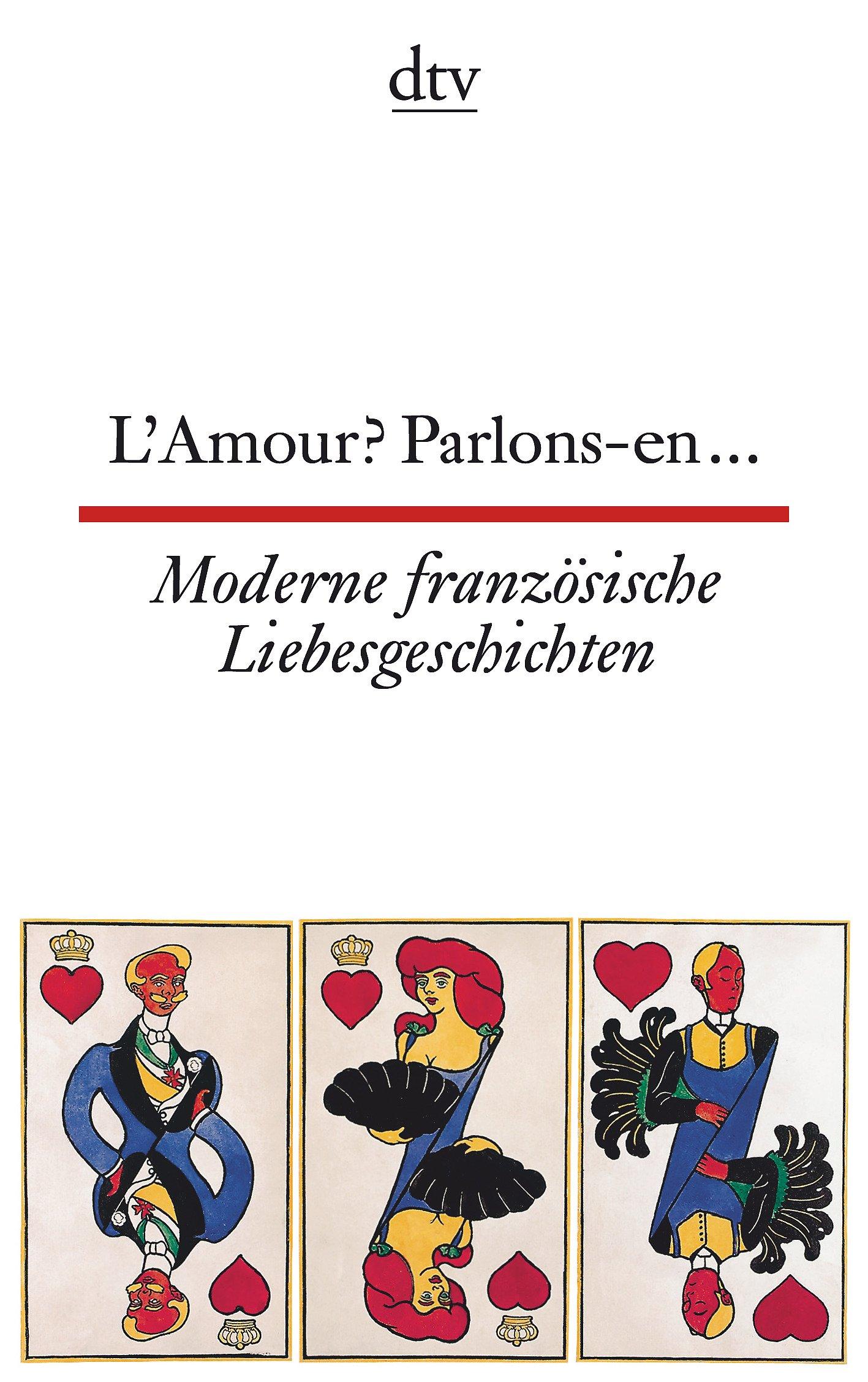 L'Amour? Parlons-en ... Moderne französische Liebesgeschichten (dtv zweisprachig)