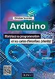Arduino - 2e éd. : Maîtrisez sa programmation et ses cartes d'interface (shields) (Technologie électronique)