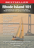 Rhode Island 101: Everything You Wanted to Know About Rhode Island and Were Going to Ask Anyway (101 Book Series)