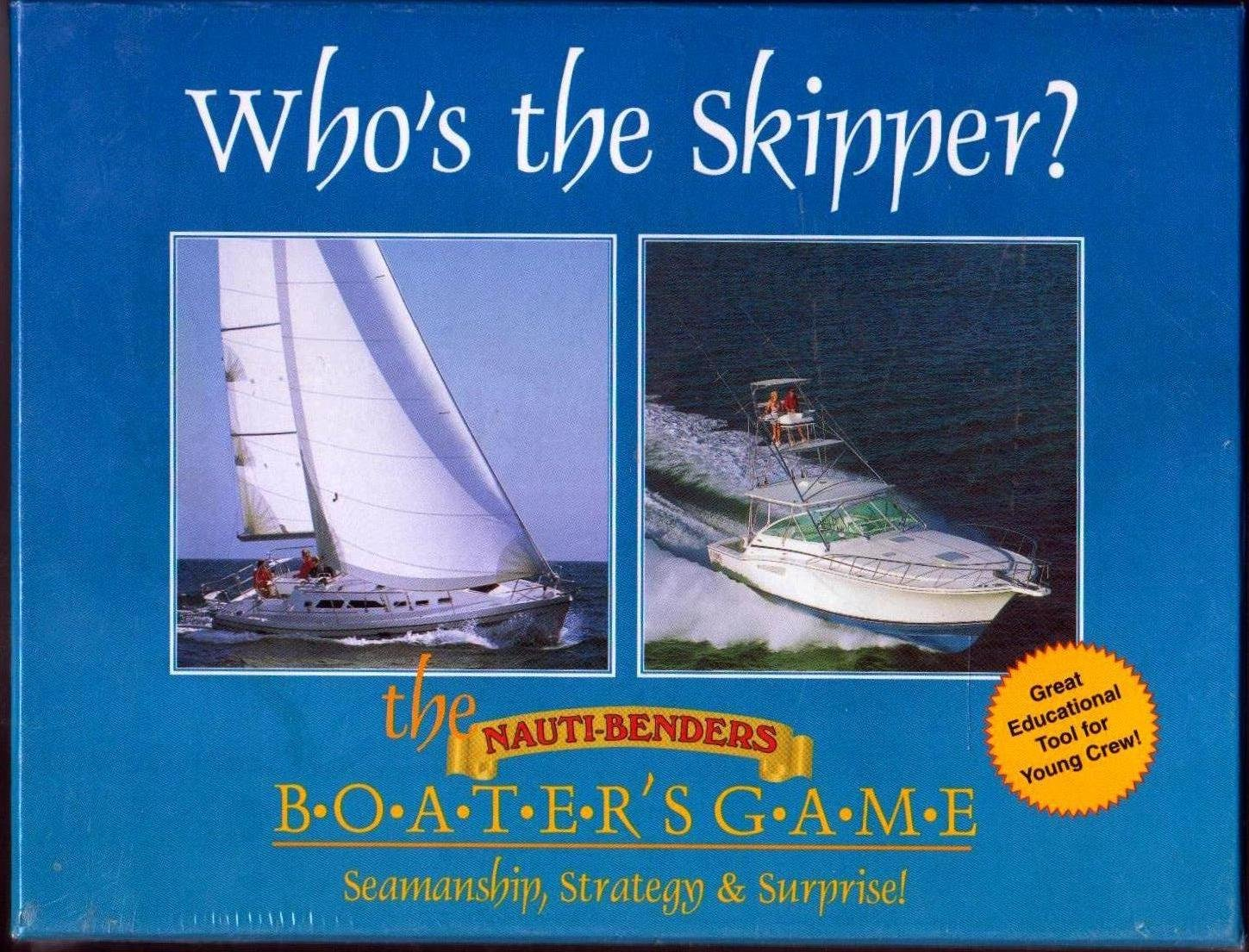 Who's the Skipper? (The Nauti-Benders Boater's Game, Seamanship, Strategy & Surprise!) by Penchant Publishing