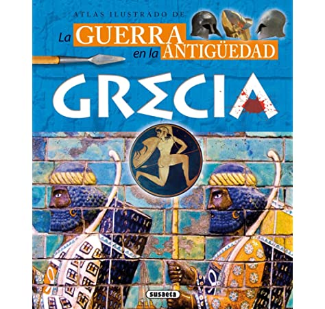 Atlas ilustrado de la guerra en la antigüedad: Grecia: Amazon.es: Saéz Abad, Rubén, Fernández, Carlos: Libros