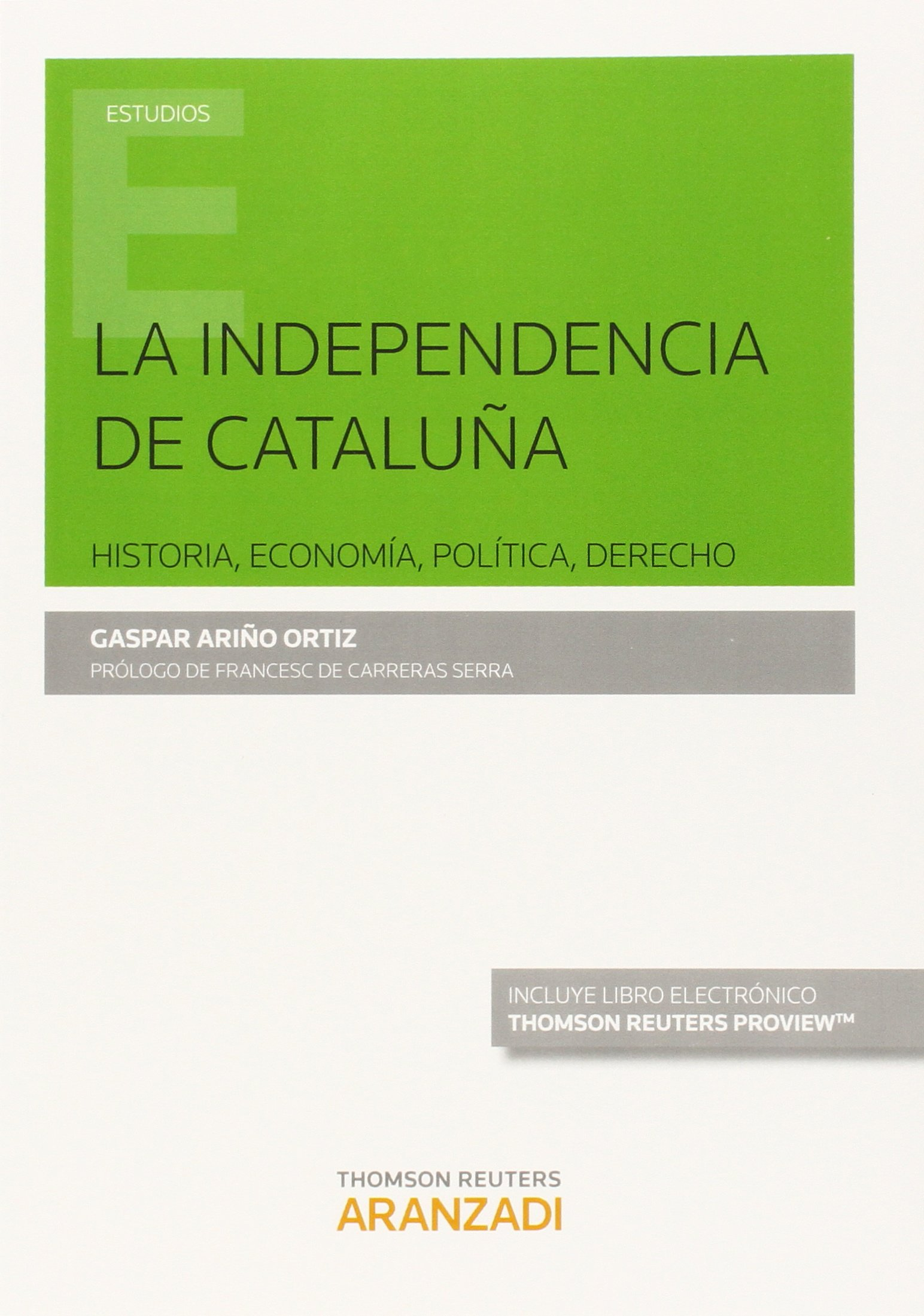 Independencia de Cataluña, La (Spagnolo) Copertina flessibile – 30 apr 2015 Gaspar Ariño Ortiz Editorial Aranzadi 8490982236 TEORÍA GENERAL DEL DERECHO