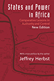 States and Power in Africa: Comparative Lessons in Authority and Control, Second Edition
