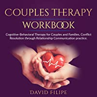 Couples Therapy Workbook: Cognitive-Behavioral Therapy for Couples and Families, Conflict Resolution Through…