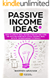 Passive Income Ideas: How to Create Real Income Streams and Turn 20k into Millions with Stock Trading, Real Estate, Crowdfunding Tutorials