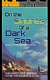 On the Shores of a Dark Sea (Dark Seas Series Book 2)
