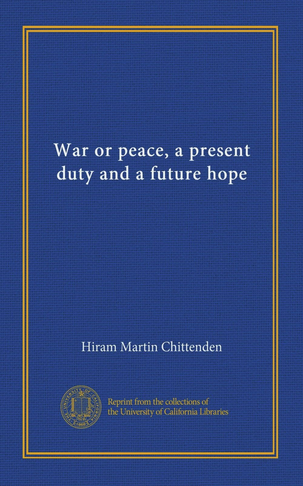 Download War or peace, a present duty and a future hope PDF ePub book