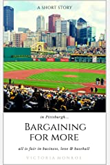 Bargaining for More Kindle Edition