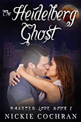 The Heidelberg Ghost (Haunted Love Book 1) Kindle Edition
