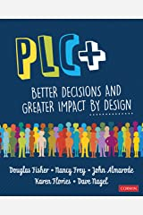 PLC+: Better Decisions and Greater Impact by Design Kindle Edition