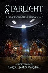 Starlight: A Close-Encounters Christmas Tale Kindle Edition