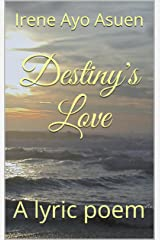 Destiny's Love: A lyric poem (Destiny's Voices Book 1) Kindle Edition