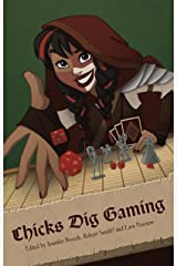 Chicks Dig Gaming: A Celebration of All Things Gaming by the Women Who Love it Kindle Edition