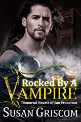 Rocked by a Vampire (Immortal Hearts of San Francisco Book 3) Kindle Edition