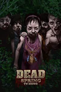 DEAD: Spring: book 9 of the DEAD series