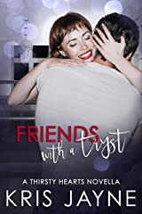 Friends with a Tryst Kindle Edition