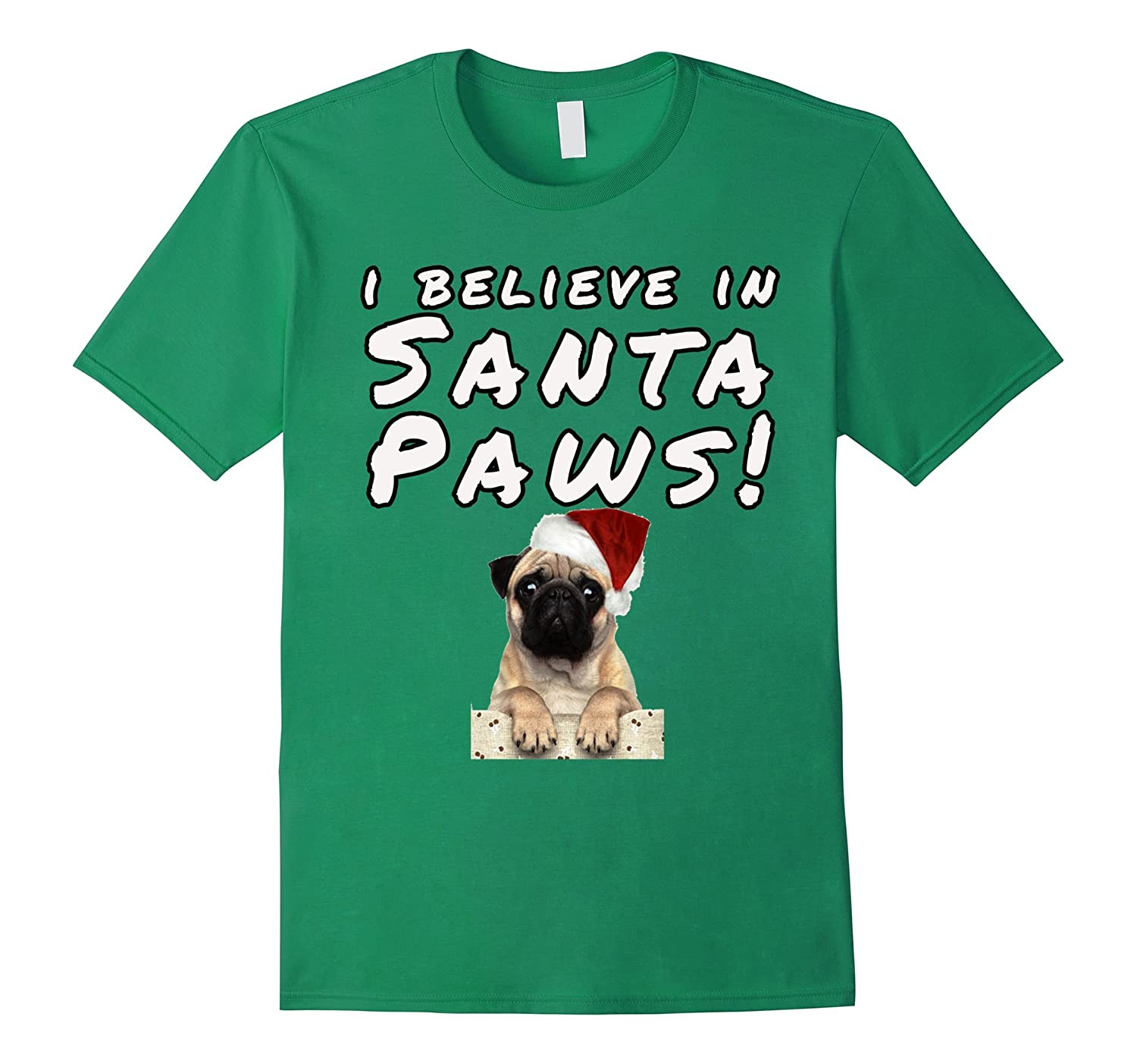 pug paws cute pug christmas tshirt i believe in santa paws goatstee 148