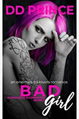 Bad Girl: An Enemies-to-Lovers, Roommate Romance (Alphahole Roommates Book 3) Kindle Edition