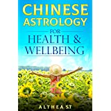 Chinese Astrology for Health and Wellbeing