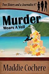 Murder Wears a Veil (Two Sisters and a Journalist Book 7) Kindle Edition